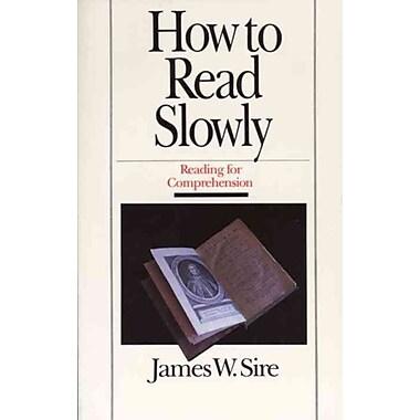 How to Read Slowly (Wheaton Literary Series)