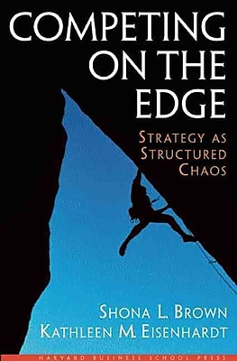 Competing on the Edge : Strategy as Structured Chaos