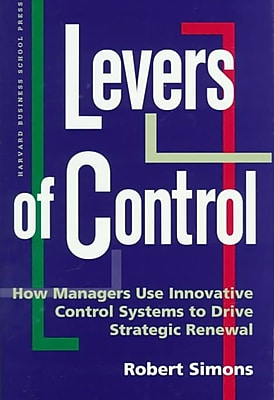 Levers of Control: How Managers Use Innovative Control Systems to Drive Strategic Renewal