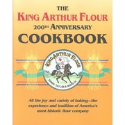 The King Arthur Flour 200th Anniversary Cookbook by