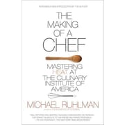 The Making of a Chef: Mastering Heat at the Culinary Institute of America Michael Ruhlman Paperback