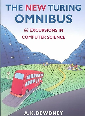 The New Turing Omnibus: Sixty-Six Excursions in Computer Science A. K. Dewdney Paperback