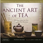 The Ancient Art of Tea: Wisdom From the Ancient Chinese Tea Masters Warren Peltier Hardcover
