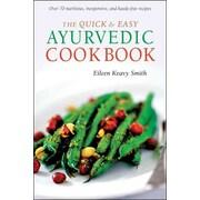 The Quick & Easy Ayurvedic Cookbook Eileen Keavy Smith Paperback
