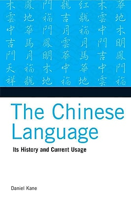 The Chinese Language: Its History and Current Usage Daniel Kane Paperback