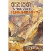 Geology Underfoot in Yellowstone