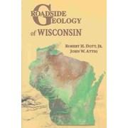 Roadside Geology of Wisconsin (Roadside Geology Series)