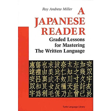 A Japanese Reader: Graded Lessons for Mastering the Written Language Roy Andrew Miller Paperback