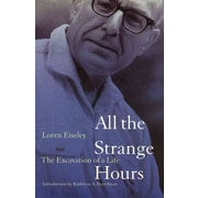 All the Strange Hours: The Excavation of a Life Loren Eiseley Paperback