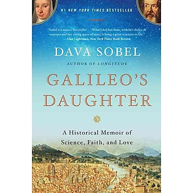Galileo's Daughter: A Historical Memoir of Science, Faith, and Love Dava Sobel Paperback