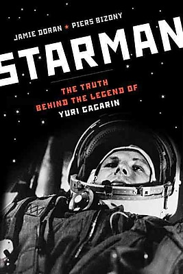 Starman: The Truth Behind the Legend of Yuri Gagarin Jamie Doran, Piers Bizony Paperback