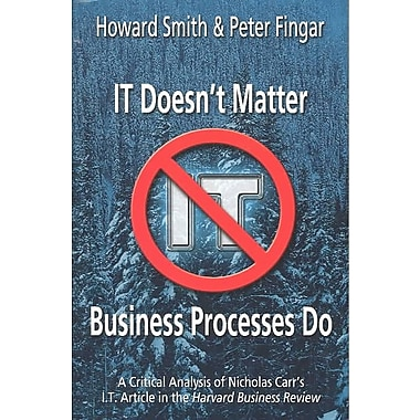 IT Doesn't Matter-Business Processes Do