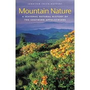 Mountain Nature: A Seasonal Natural History of the Southern Appalachians