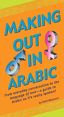 Making Out in Arabic: (Arabic Phrasebook) (Making Out Books)