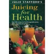 Juicing for Health Julie Stafford Paperback