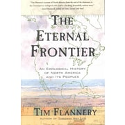 The Eternal Frontier: An Ecological History of North America and Its Peoples Tim Flannery Paperback