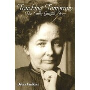 Touching Tomorrow:The Emily Griffith Story