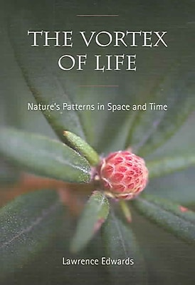 The Vortex of Life: Nature's Patterns in Space And Time