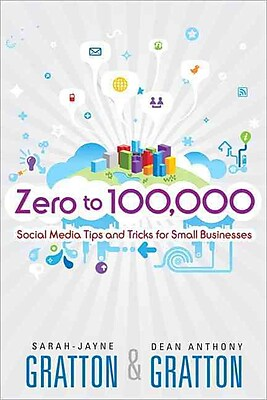 Zero to 100,000: Social Media Tips and Tricks for Small Businesses (Que Biz-Tech) Paperback