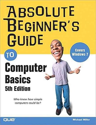 Absolute Beginner's Guide to Computer Basics (5th Edition) Michael Miller Paperback