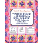 Teaching Reading to Children With Down Syndrome: A Guide for Parents and Teachers