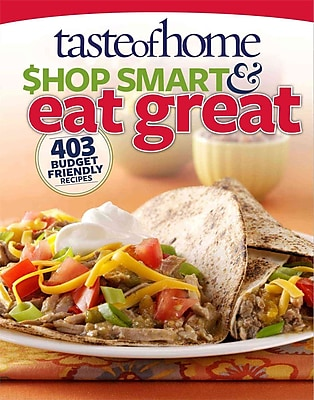 Taste of Home Shop Smart & Eat Great: 403 Budget-Friendly Recipes