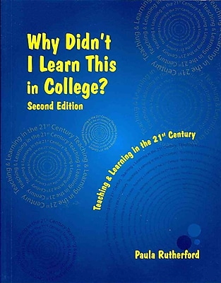 Why Didn't I Learn This in College? Second Edition