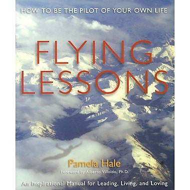 Flying Lessons: How to Be the Pilot of Your Own Life