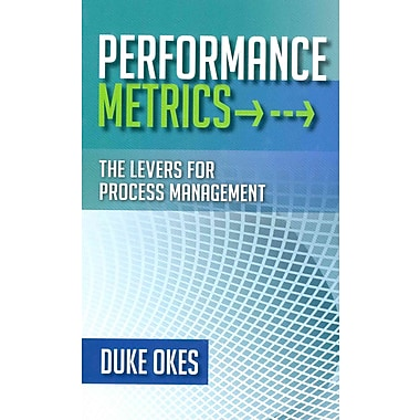 Performance Metrics: The Levers for Process Management