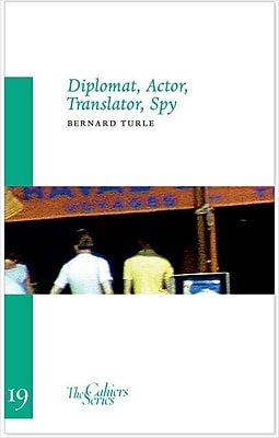Diplomat, Actor, Translator, Spy (Sylph Editions - Cahiers)