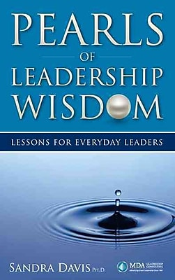 Pearls of Leadership Wisdom - Lessons for Everyday Leaders