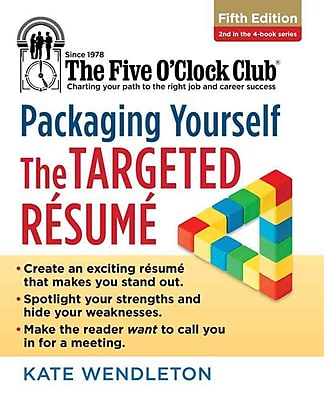 Packaging Yourself: The Targeted Resume