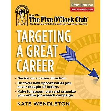 Targeting a Great Career (Five O'clock Club)
