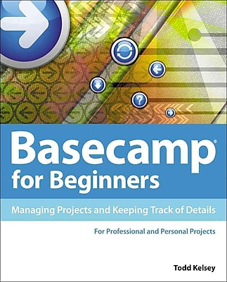 Basecamp for Beginners: Managing Projects and Keeping Track of Details