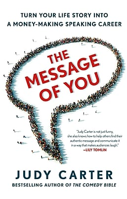 The Message of You: Turn Your Life Story into a Money-Making Speaking Career 715997