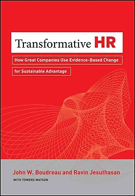 Transformative HR: How Great Companies Use Evidence-Based Change for Sustainable Advantage