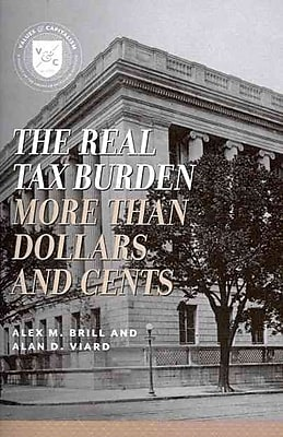 The Real Tax Burden: More than Dollars and Cents (Values and Capitalism)