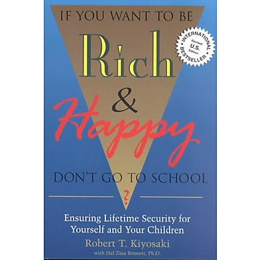If You Want to Be Rich & Happy Don't Go to School