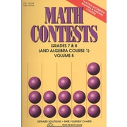 Math Contests: Grades 7 & 8 (And Algebra Course 1), Volume 5
