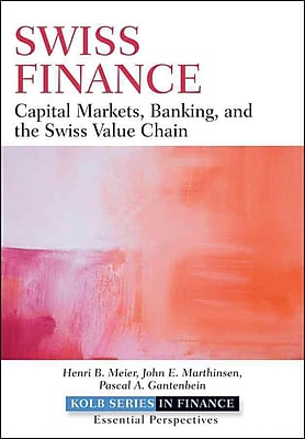 Swiss Finance: Capital Markets, Banking, and the Swiss Value Chain