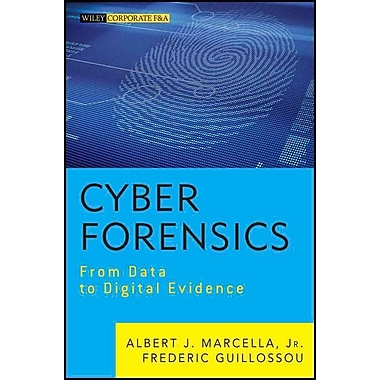 Cyber Forensics: From Data to Digital Evidence (Wiley Corporate F&A)