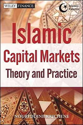 Islamic Capital Markets: Theory and Practice (Wiley Finance)