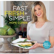 Fast Fresh + Simple: Over 100 Delicious Recipes for Entertaining and Every Day