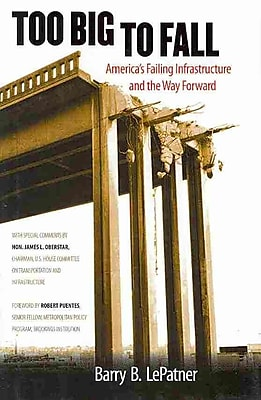Too Big to Fall: America's Failing Infrastructure and the Way Forward