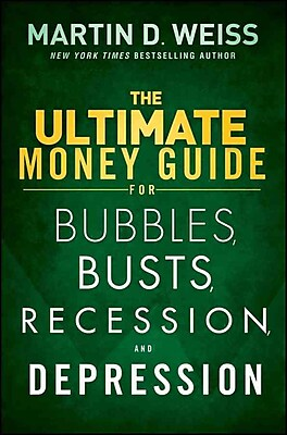 The Ultimate Money Guide for Bubbles, Busts, Recession, and Depression