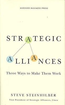 Strategic Alliances: Three Ways to Make Them Work (Memo to the CEO)