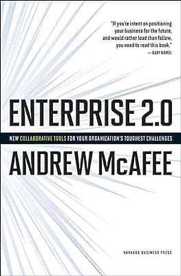 Enterprise 2.0: New Collaborative Tools for Your Organization's Toughest Challenges