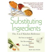 Substituting Ingredients, 4E: The A to Z Kitchen Reference