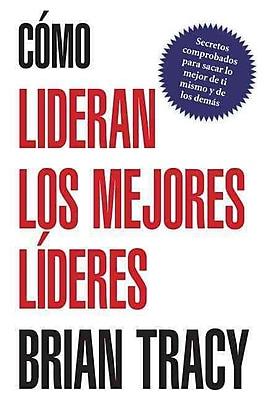 Como lideran los mejores lideres (Spanish Edition)