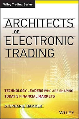 Architects of Electronic Trading